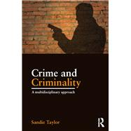 Crime and Criminality: A multidisciplinary approach by Taylor; Sandie, 9781138888616