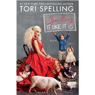 Spelling It Like It Is by Spelling, Tori, 9781451628616