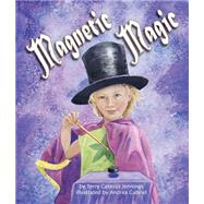 Magnetic Magic by Jennings, Terry Catas�s; Gabriel, Andrea, 9781628558616