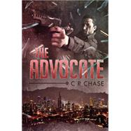The Advocate by Chase, C. R., 9781634188616