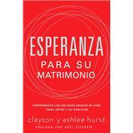 Esperanza para su matrimonio/ Hope for Your Marriage by Hurst, Clayton; Hurst, Ashlee; Saez, Nahum, 9781418598617