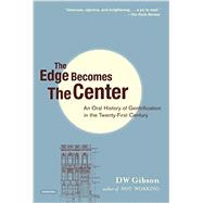 The Edge Becomes the Center by Gibson, D. W., 9781468308617
