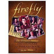 Firefly: The Gorramn Shiniest Language Guide and Dictionary in the 'Verse by Titan Books, 9781783298617