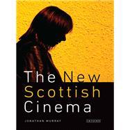 The New Scottish Cinema by Murray, Jonathan, 9781845118617