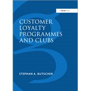 Customer Loyalty Programmes and Clubs by Butscher,Stephan A., 9781138248618