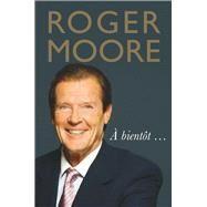 Roger Moore by Moore, Roger; Moore, Deborah, 9781782438618