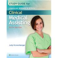 Study Guide for Lippincott Williams & Wilkins' Clinical Medical Assisting by Kronenberger, Judy, 9781496318619