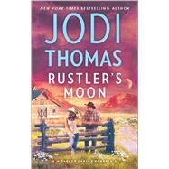 Rustler's Moon by Thomas, Jodi, 9780373788620
