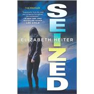 Seized by Heiter, Elizabeth, 9780778318620