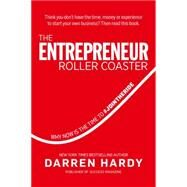 The Entrepreneur Roller Coaster by Hardy, Darren, 9780990798620