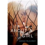 About a Girl A Novel by McCarry, Sarah, 9781250068620