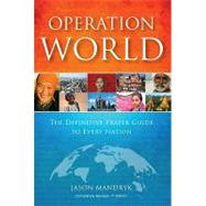 Operation World : The Definitive Prayer Guide to Every Nation by Mandryk, Jason, 9781850788621
