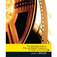 Complete Guide to Film and Digital Production: The People and The Process by Wales; Lorene, 9780205078622
