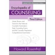 Encyclopedia of Counseling : Master reviewe and Tutorial for the National Counselor Examination, State Counseling Exams, and the Counselor Preparation Comprehensive Examination, Third Edition by Rosenthal; Howard, 9780415958622