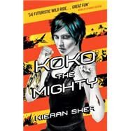 Koko the Mighty by SHEA, KIERAN, 9781781168622