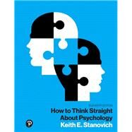 How to Think Straight About Psychology, Books a la Carte by Stanovich, Keith E., 9780134478623