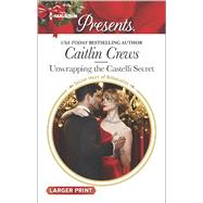 Unwrapping the Castelli Secret by Crews, Caitlin, 9780373138623
