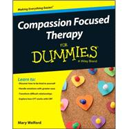 Compassion Focused Therapy for Dummies by Welford, Mary, 9781119078623