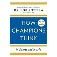 How Champions Think In Sports and in Life by Rotella, Bob; Cullen, Bob, 9781476788623
