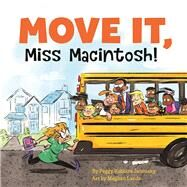 Move It, Miss Macintosh! by Janousky, Peggy Robbins; Lands, Meghan, 9781554518623