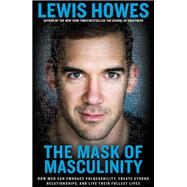 The Mask of Masculinity by Howes, Lewis, 9781623368623