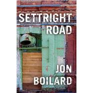 Settright Road by Boilard, Jon, 9781941088623