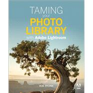 Taming your Photo Library with Adobe Lightroom by Sylvan, Rob, 9780134398624