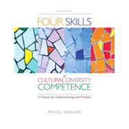 The Four Skills of Cultural Diversity Competence by Hogan, Mikel, 9780840028624