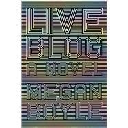 Liveblog by Boyle, Megan, 9780999218624