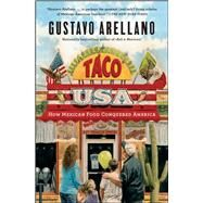Taco USA : How Mexican Food Conquered America by Arellano, Gustavo, 9781439148624