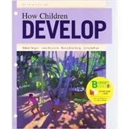 Loose-leaf Version for How Children Develop by Siegler, Robert S.; Eisenberg, Nancy; DeLoache, Judy S.; Saffran, Jenny, 9781464108624