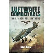 Luftwaffe Bomber Aces by Spick, Mike, 9781848328624