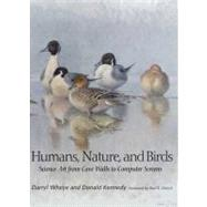 Humans, Nature, and Birds : Science Art from Cave Walls to Computer Screens by Darryl Wheye and Donald Kennedy; Foreword by Paul R. Ehrlich, 9780300158625