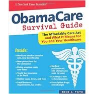 ObamaCare Survival Guide by Tate, Nick J., 9780893348625
