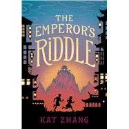 The Emperor's Riddle by Zhang, Kat, 9781481478625