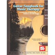Guitar Songbook for Music Therapy : A Collection of Children's Songs, Spirituals, and Folk Songs by Scheldt, Kathryn, 9780786658626