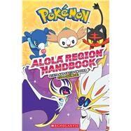 Alola Region Handbook (Pokémon) by Scholastic, 9781338148626