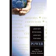 Jewish Choices, Jewish Voices : Power by Dorff, Elliot N., 9780827608627