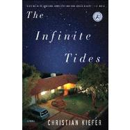 The Infinite Tides A Novel by Kiefer, Christian, 9781608198627