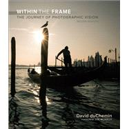 Within the Frame The Journey of Photographic Vision by duChemin, David, 9780134288628