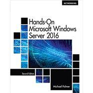 Hands-On Microsoft Windows Server 2016 by Palmer, Michael, 9781305078628