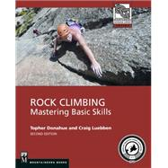 Rock Climbing: Mastering Basic Skills by Donahue, Topher; Luebben, Craig, 9781594858628