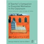 A TeacherÆs Companion to Essential Motivation in the Classroom: Resources and activities to inspire and engage your students by Holleran; Georgia, 9780415748629