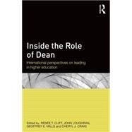 Inside the Role of Dean: International perspectives on leading in higher education by Clift; Renee Tipton, 9781138828629
