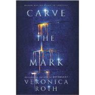 Carve the Mark by Roth, Veronica, 9780062348630