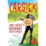 Carsick John Waters hitchhikes across America by Waters, John, 9780374298630