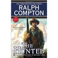 Ralph Compton the Hunted by Compton, Ralph; Mayo, Matthew P., 9780451418630