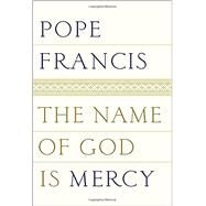 The Name of God Is Mercy by POPE FRANCIS; STRANSKY, OONAGH, 9780399588631