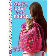 Gaby, Lost and Found by Cervantes, Angela, 9780545798631