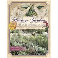 Heritage Gardens, Heirloom Seeds by Emery, Michael B.; Richman, Irwin, 9780764348631